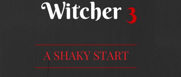 Witcher 3 Impressions