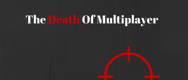 Death Of Multiplayer